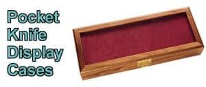 best-pocket-knife-display-case